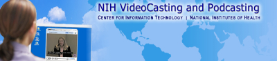 NIH VideoCasting and Podcasting